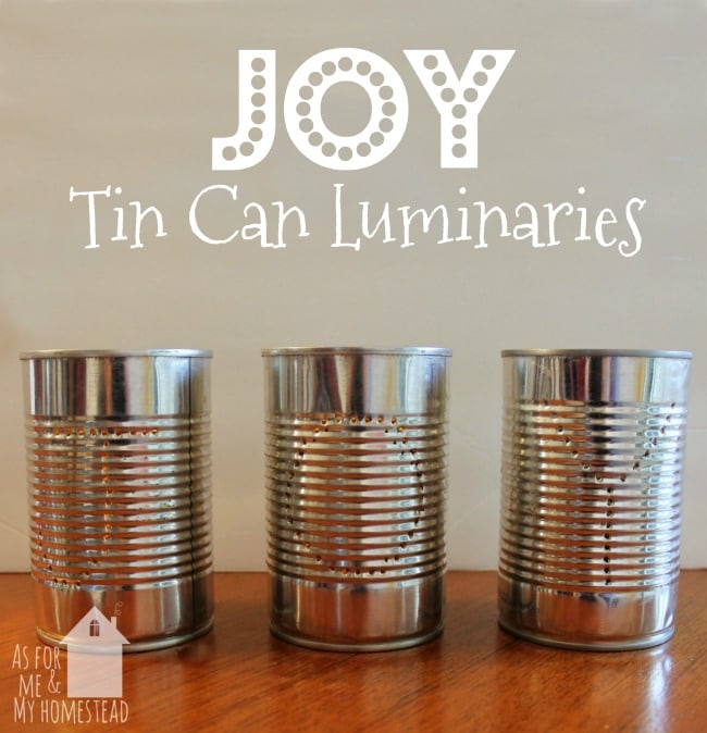 Joy Tin Can Luminaries | As For Me and My Homestead | A simple and cheap Christmas decor craft