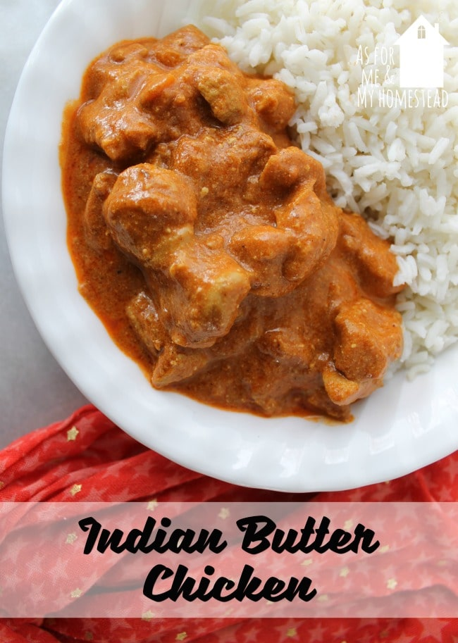 Indian Butter Chicken As For Me And My Homestead