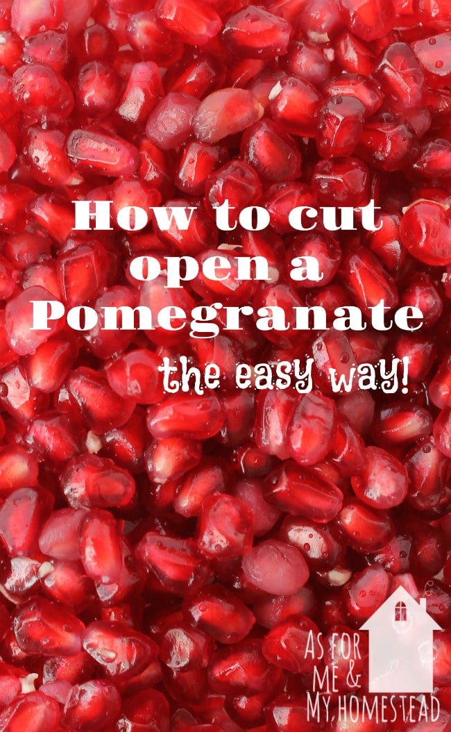 How To Cut Open A Pomegranate As For Me And My Homestead