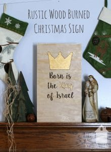 Born is the King Rustic Christmas Decor
