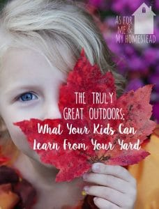 Kids Can Learn From Your Yard