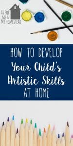 Develop Your Child's Artistic Skills