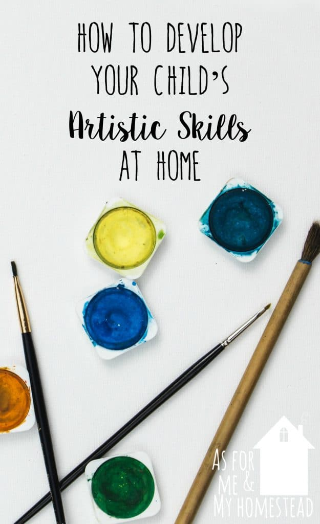 Developing your child's artistic skills at home should be an important part of your homeschool education. Find out why and how!