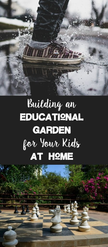Building an Educational Garden for Your Kids at Home