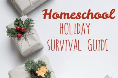 Homeschool Holiday Survival Guide