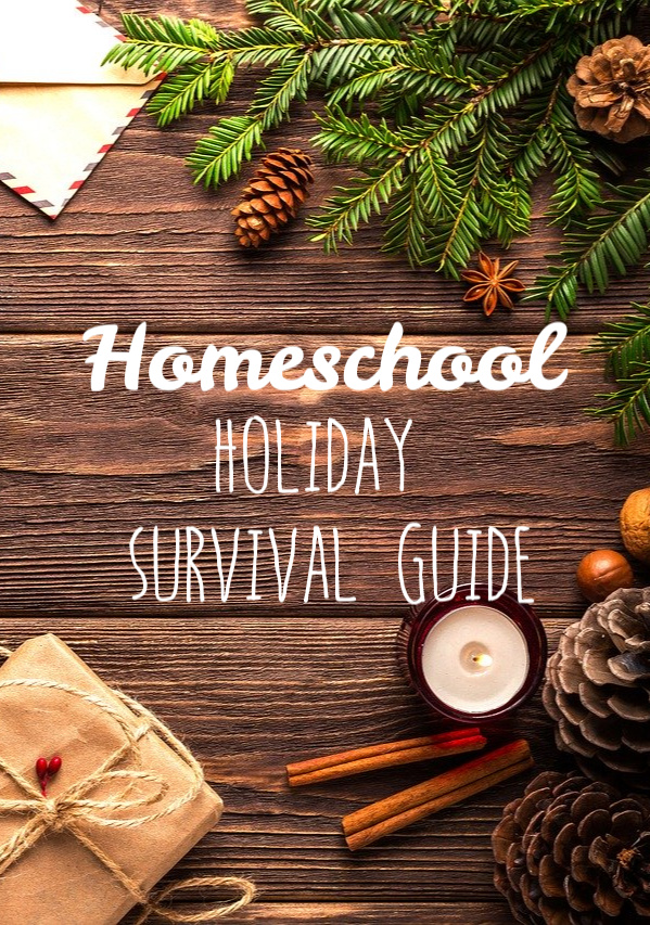 A Homeschool Holiday Survival Guide, to help get your family through the craziest time of the year!