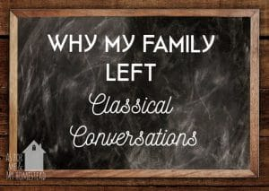 Why My Family Left Classical Conversations