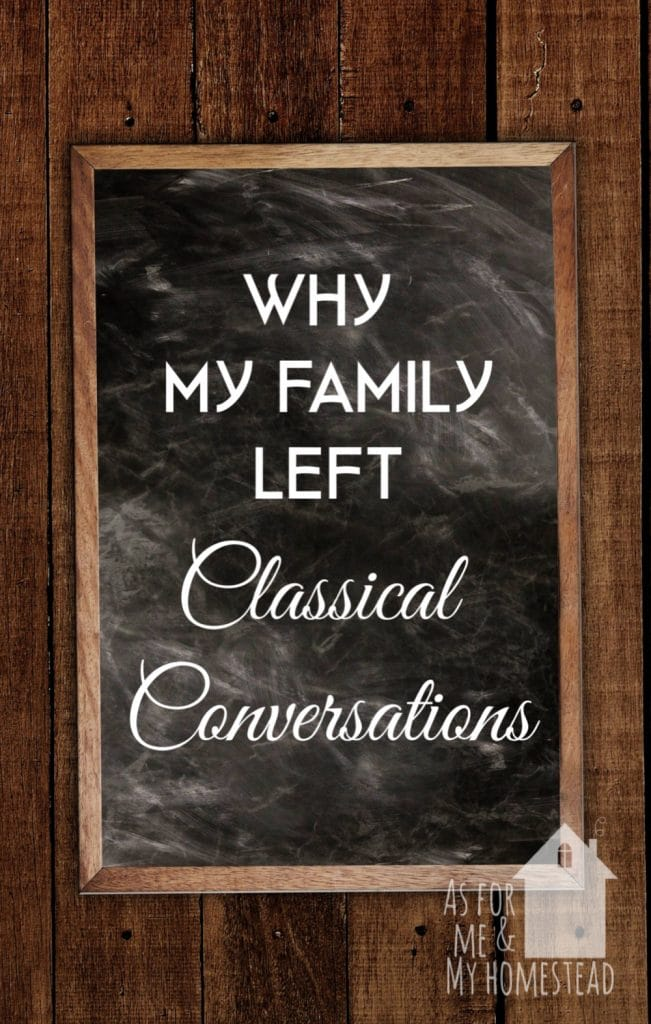 Find out why my family left Classical Conversations, including the problems we experienced with the curriculum, expectations, and corporate.