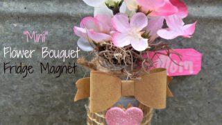 Flower Bouquet Mini Magnet Craft