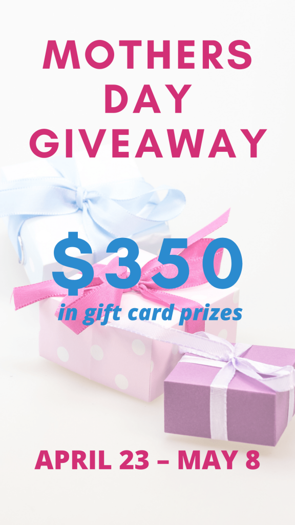 We are so excited to be giving away $350 in gift cards for Mother's Day to three lucky readers. The giveaway will run from April 23 – May 8.